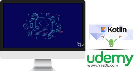 دانلود آموزش برنامه نویسی اندروید به زبان کاتلین - Kotlin Android Development Masterclass - With Android Oreo