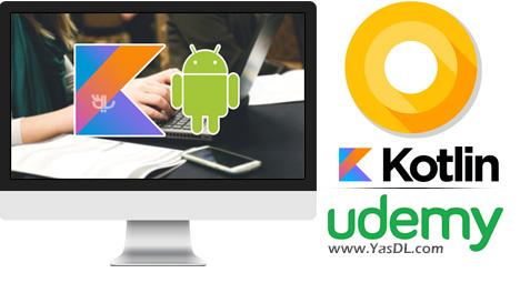 دانلود آموزش برنامه نویسی اندروید 9 با کاتلین - Kotlin for Android O Development: From Beginner to Advanced