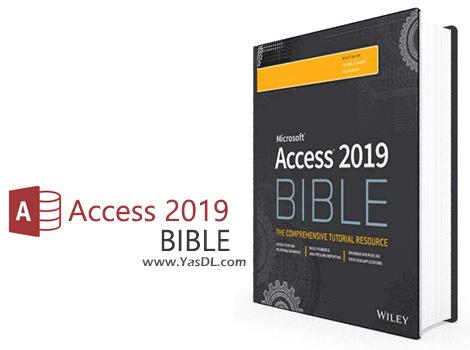 دانلود کتاب آموزش اکسس 2019 - Access 2019 Bible