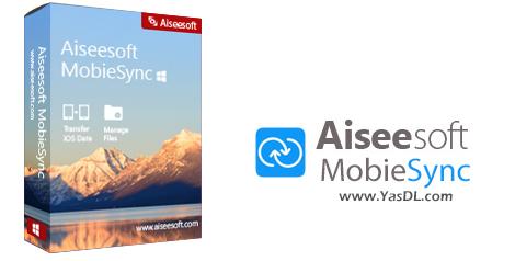 دانلود Aiseesoft MobieSync 1.0.12 - نرم افزار انتقال اطلاعات بین آیفون و کامپیوتر