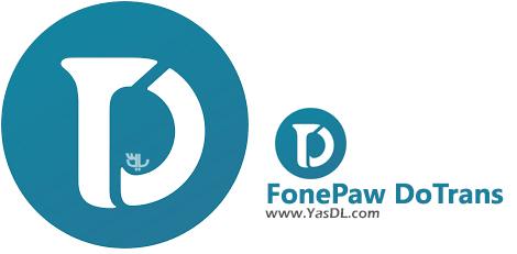 دانلود FonePaw DoTrans 1.0.10 - انتقال اطلاعات آیفون و آیپد به کامپیوتر