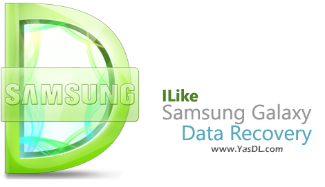 دانلود ILike Samsung Galaxy Data Recovery Pro 1.8.8.8 - بازیابی اطلاعات گوشی های گلکسی سامسونگ