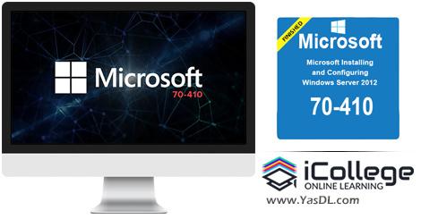 دانلود آموزش نصب و پیکربندی ویندوز سرور 2012 - Microsoft 70-410: Installing and Configuring Windows Server 2012 R2