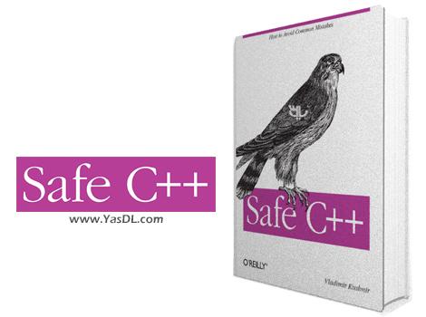 دانلود کتاب برنامه نویسی بدون باگ در سی پلاس پلاس - Safe C++: How to Avoid Common Mistakes