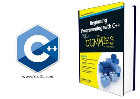 دانلود کتاب شروع آسان با برنامه نویسی به زبان سی پلاس پلاس - Beginning Programming with C++ For Dummies, 2nd Edition