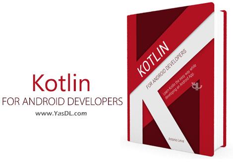 دانلود کتاب کاتلین برای توسعهدهندگان اندروید - Kotlin for Android Developers