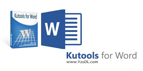 دانلود Kutools for Word 8.90 - افزونه حرفهای و کاربردی برای ورد