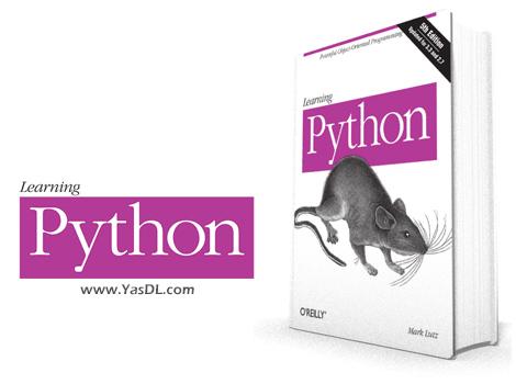 دانلود کتاب آموزش برنامهنویسی پایتون - Learning Python, 5th Edition