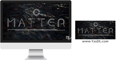 دانلود بازی Matter برای PC