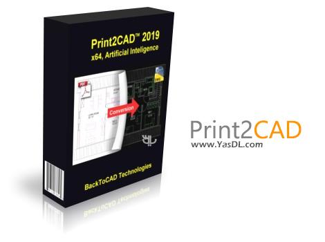 دانلود BackToCAD Technologies Print2CAD 2019 DV 19.40a x64 - تبدیل نقشههای اتوکد