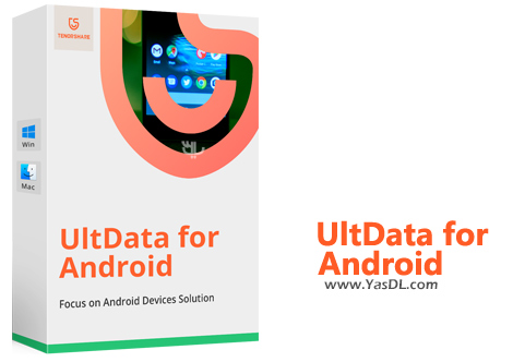 دانلود Tenorshare UltData for Android 5.2.4 - نرم افزار بازیابی اطلاعات اندروید