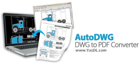 دانلود AutoDWG DWG to PDF Converter 2019 5.20 - تبدیل نقشههای اتوکد به PDF