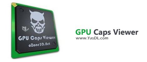 دانلود GPU Caps Viewer 1.42.0.0 + Portable - نمایش دقیق مشخصات کارت گرافیک