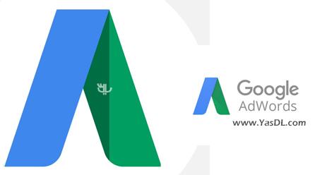 دانلود Google AdWords Editor 12.6.1 - مدیریت کمپین تبلیغاتی در گوگل