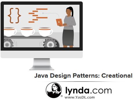 دانلود دوره آموزشی الگوی طراحی در جاوا - Java Design Patterns: Creational