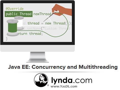 دانلود دوره آموزشی همزمانی در جاوا - Java EE: Concurrency and Multithreading