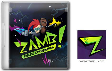 دانلود بازی ZAMB! Endless Extermination برای PC