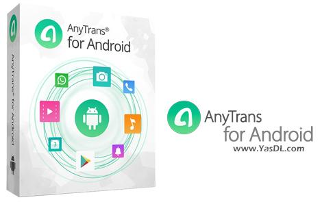 دانلود AnyTrans for Android 6.5.0.20190130 x86/x64 - نرم افزار مدیریت گوشی و تبلت اندروید