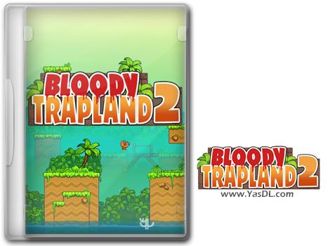 دانلود بازی Bloody Trapland 2 Curiosity برای PC