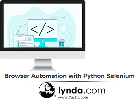 دانلود دوره آموزشی اتوماسیون وب اپلیکیشن با سلنیوم (پایتون) - Browser Automation with Python Selenium