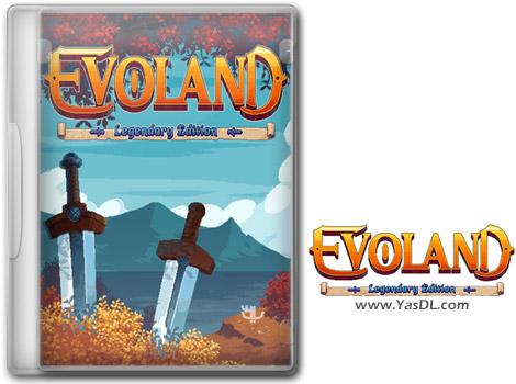 دانلود بازی Evoland Legendary Edition برای PC