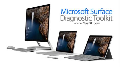 دانلود Microsoft Surface Diagnostic Toolkit 2.31.139.0 - نرم افزار عیبیابی و تعمیر سرفیس