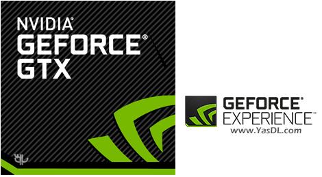 دانلود NVIDIA GeForce Experience 3.18.0.94 - بهینه سازی کارت گرافیک