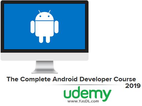 دانلود دوره آموزشی برنامه نویسی اندروید (کاتلین و جاوا) - The Complete Android Developer Course 2019