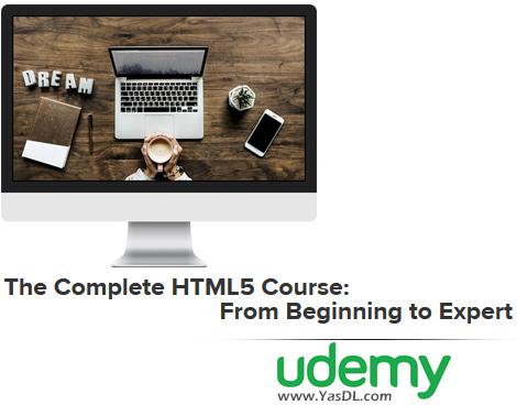 دانلود دوره آموزشی اچتیامال 5 مقدماتی تا پیشرفته - The Complete HTML5 Course: From Beginning to Expert