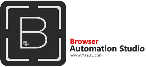 دانلود Browser Automation Studio 21.7.1 - اجرای خودکار دستورات در مرورگر وب
