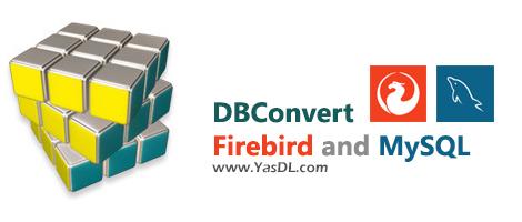 دانلود DBConvert for Firebird and MySQL 1.5.8 - مهاجرت از Firebird به MySQL