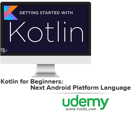 دانلود دوره مقدماتی کاتلین - Kotlin for Beginners: Next Android Platform Language