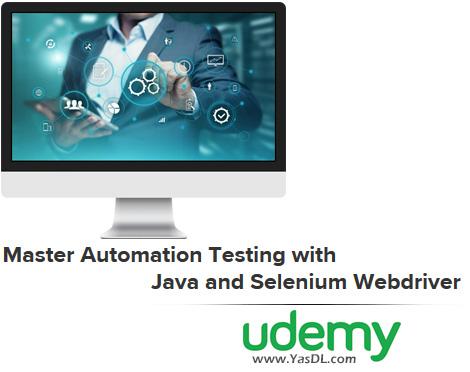 دانلود دوره آموزشی تست با سلنیوم وب درایور و جاوا - Master Automation Testing with Java and Selenium Webdriver