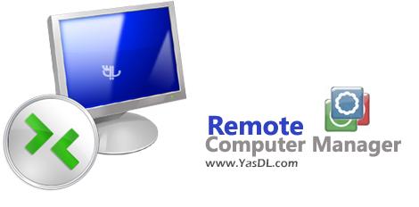 دانلود Remote Computer Manager 6.1.0 Enterprise - دسترسی ریموت به کامپیوترها در شبکه