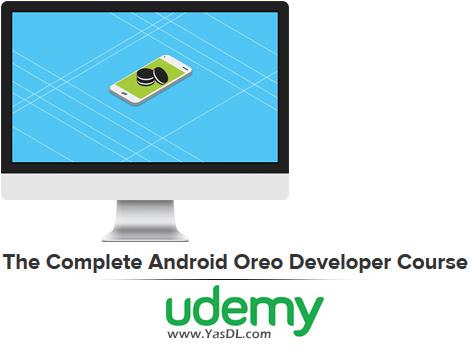 دانلود دوره آموزش برنامه نویسی اندروید اوریو - !The Complete Android Oreo Developer Course - Build 23 Apps