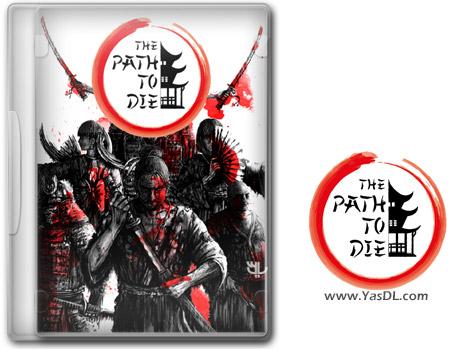 دانلود بازی The Path To Die برای PC
