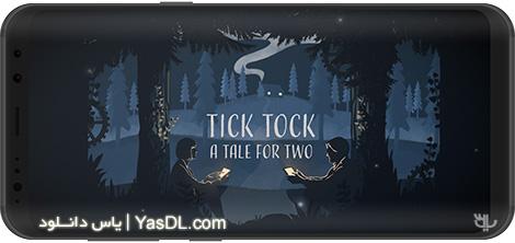 دانلود بازی Tick Tock: A Tale for Two 0.1.1 - تیک تاک: ماجراجویی دو نفره برای اندروید + دیتا