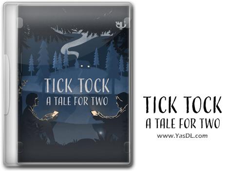 دانلود بازی Tick Tock A Tale for Two برای PC