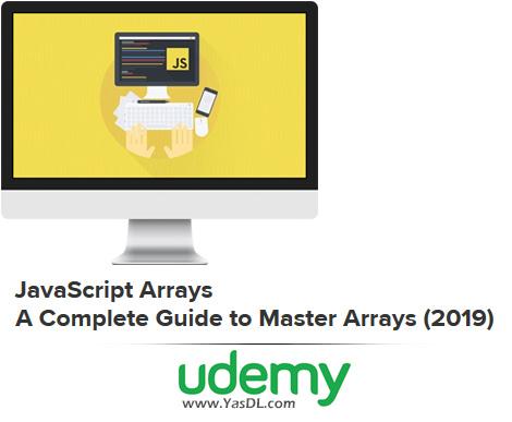 دانلود آموزش کار با آرایه در جاوا اسکریپت - JavaScript Arrays - A Complete Guide to Master Arrays (2019) - Udemy