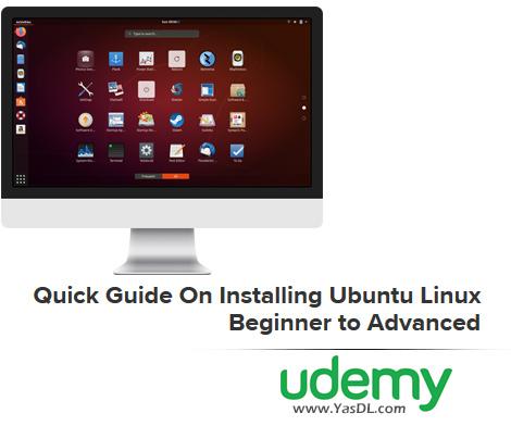 دانلود فیلم آموزش نصب لینوکس اوبونتو - Quick Guide On Installing Ubuntu Linux - Beginner to Advanced - Udemy