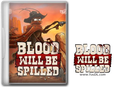 دانلود بازی Blood will be Spilled برای PC