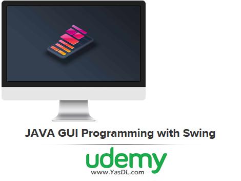 دانلود دوره آموزش طراحی رابط کاربری در جاوا (سوئینگ) - JAVA GUI Programming with Swing - Udemy