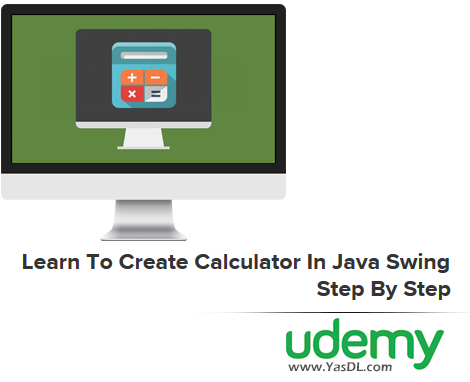 دانلود آموزش ساخت ماشین حساب با سوئینگ - Learn To Create Calculator In Java Swing - Step By Step - Udemy