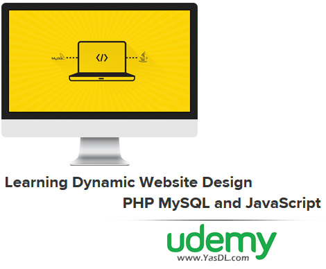 دانلود آموزش طراحی وب‌ سایت - Learning Dynamic Website Design - PHP MySQL and JavaScript - Udemy