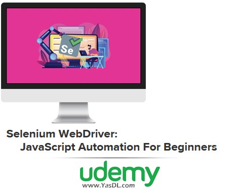 دانلود دوره آموزش سلنیوم وب درایور به زبان جاوا - Selenium WebDriver: JavaScript Automation For Beginners - Udemy