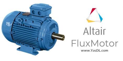 دانلود Altair FluxMotor 2019.0.0 x64 - نرم افزار طراحی ماشینهای الکتریکی