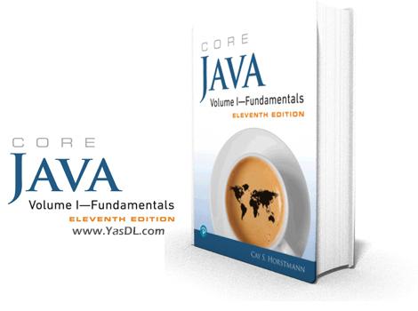 دانلود کتاب آموزش مقدماتی جاوا - بخش اول - Core Java Volume I-Fundamentals, (11th Edition)