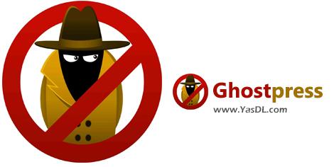 دانلود Ghostpress 2.0 Build 799 - نرم افزار محافظت از سیستم در برابر خطرات جاسوسی