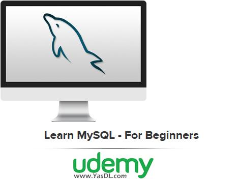 دانلود آموزش پایگاه داده مایاسکیوال برای مبتدیان - Learn MySQL - For Beginners - Udemy