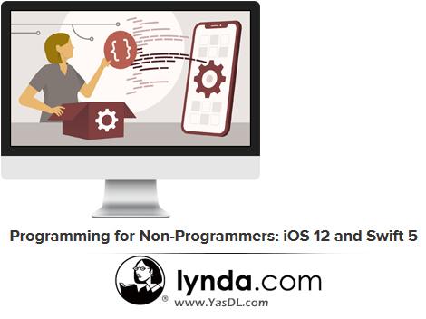 دانلود دوره آموزش برنامه نویسی iOS 12 و سوئیفت 5 برای مبتدیان - Programming for Non-Programmers: iOS 12 and Swift 5 - Lynda
